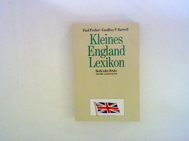 Fischer, Paul und Geoffrey Burwell: Kleines England-Lexikon : Wissenswertes über Großbritannien