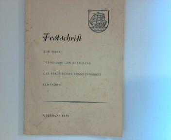 Festschrift zur Feier des 60-jährigen Bestehens des Städtischen Krankenhauses Elmshorn