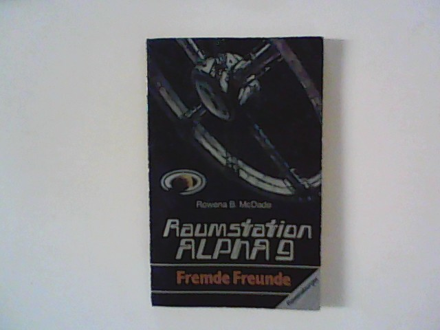 MacDade, Rowena B.: Fremde Freunde : : Raumstation Alpha 9. 5. Aufl.