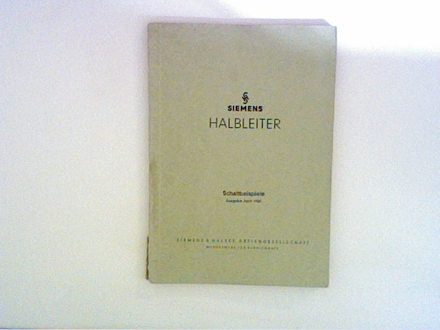 Siemens Halbleiter, Schaltbeispiele - Ausgabe 1963.
