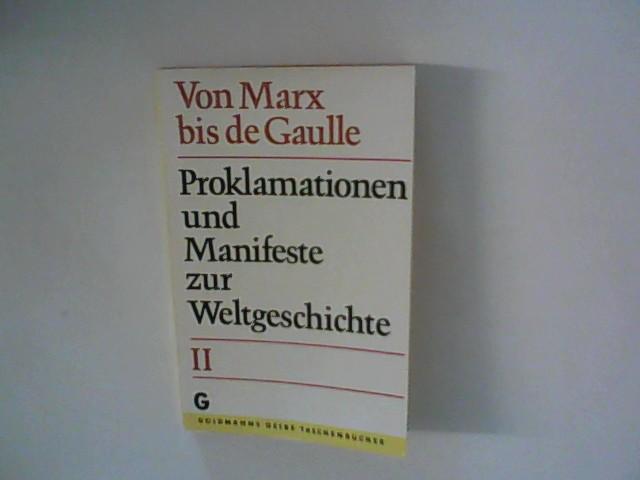 Peter, Karl Heinrich: Proklamationen und Manifeste zur Weltgeschichte II: Von Marx bis de Gaulle Genehmigte Taschenbuchausgabe