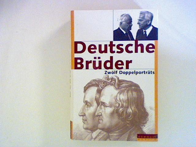 Deutsche Brüder. Zwölf Doppelporträts 1. Aufl.