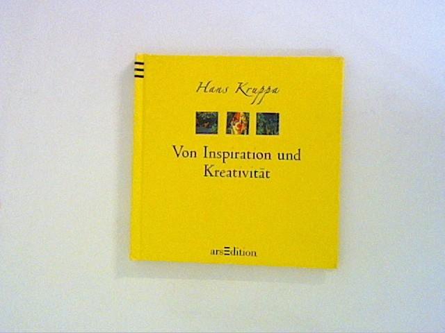 Kruppa, Hans: Von Inspiration und Kreativität Auflage: 1.,