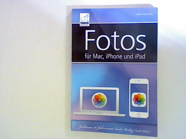 Fotos für Mac, iPhone und iPad Auflage: 1