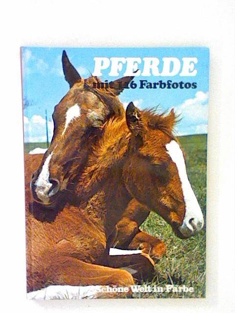 Smart, Ted, Jane Burton und David Gibbon: Pferde. Schöne Welt in Farbe