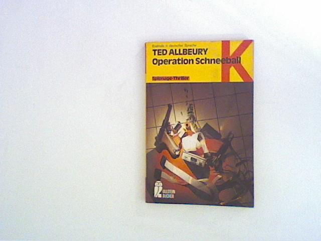 Allbeury, Ted: Operation Schneeball. . Spionage - Thriller