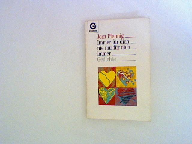 Pfennig, Jörn: Immer für dich, nie nur für dich, immer : Gedichte