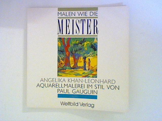 Khan-Leonhard, Angelika: Aquarellmalerei im Stil von Paul Gauguin