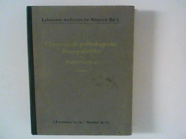 Chirurgisch-pathologischer Röntgenbilder; Lehmanns medizinische Atlanten; Band 6. 3. verb. und erw. Aufl., Band 6.