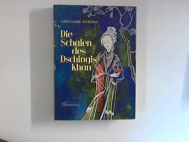 Süchting, Annemarie: Die Schalen des Dschingis-Khan