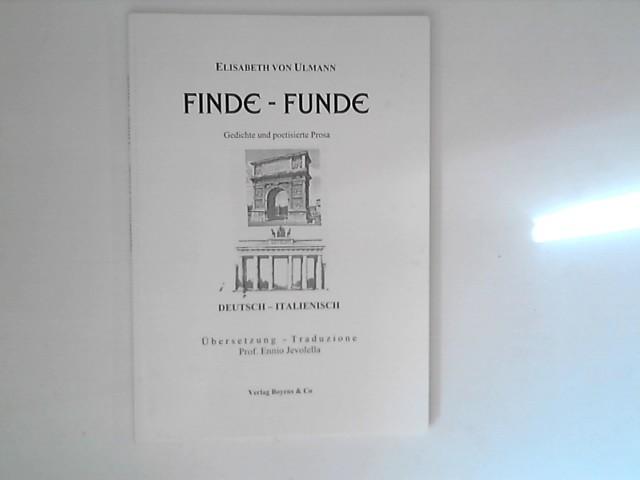 Ulmann, Elisabeth von: Finde-Funde: Gedichte und poetisierte Prosa. Deutsch-Italienisch