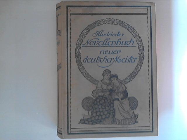 Illustriertes Novellenbuch neuer deutscher Meister