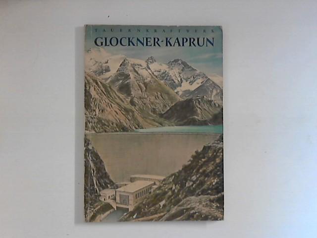 GÖTZ, J.: Das Tauernkraftwerk. Glockner-Kaprun der Tauernkraftwerke Aktiengesellschaft Salzburg. 11. Aufl.