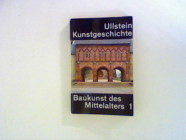 Ullstein Kunstgeschichte Band 9 - Baukunst des Mittelalters 1 Bd. 9
