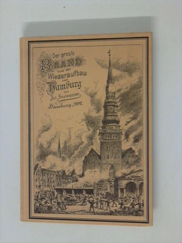 Der große Brand und der Wiederaufbau von Hamburg. Nachdruck der Ausgabe von 1892