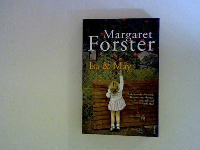 Forster, Margaret: Isa and May