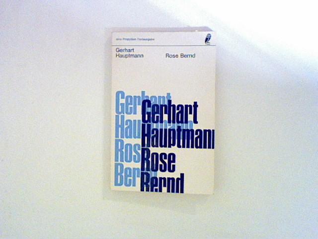 Hauptmann, Gerhart: Rose Bernd - Schauspiel