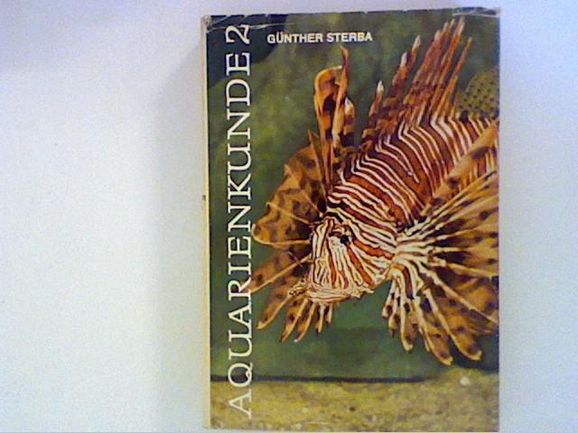 Aquarienkunde. Band 2: Fischkrankeiten, Aquarienpflanzen, Korallenfische Bd. 2