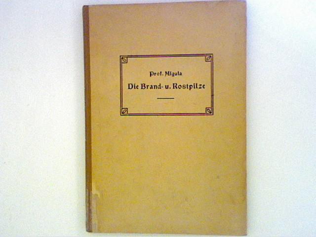 Migula, W.: Die Brand-u. Rostpilze