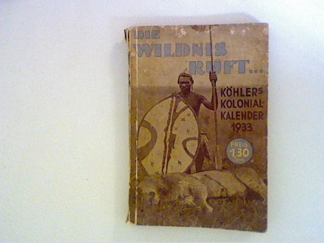 Köhler, Wilhelm: Köhler's illustrierter deutscher Kolonial-Kalender für 1933.