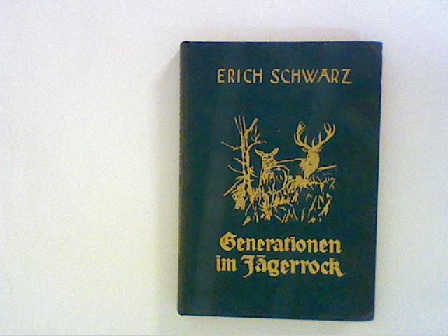 Schwarz, Erich: Generationen im Jägerrock