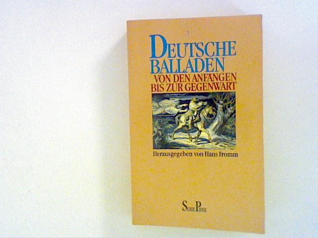 Fromm, Hans: Deutsche Balladen: Von den Anfängen bis zur Gegenwart 2., Aufl., 10. Tsd
