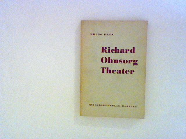 Peyn, Bruno: Richard-Ohnsorg-Theater. Beiträge zur Geschichte der Niederdeutschen Bühne in Hamburg