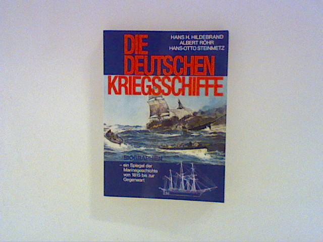 Die Deutschen Kriegsschiffe , Band 2 Biographien- ein Spiegel der Marinegeschichte von 1815 bis zur Gegenwart Bd. 2