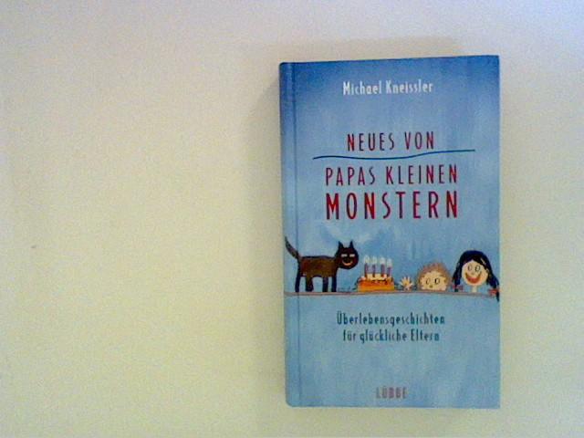 Neues von Papas kleinen Monstern: Überlebensgeschichten für glückliche Eltern Auflage: 1.,