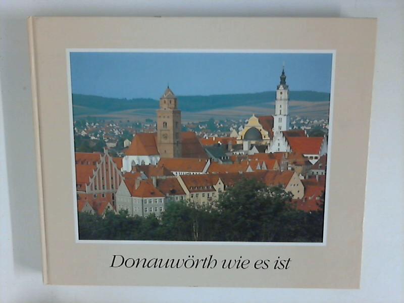 Grohsmann, Lore Hrsg.: Donauwörth wie es ist.