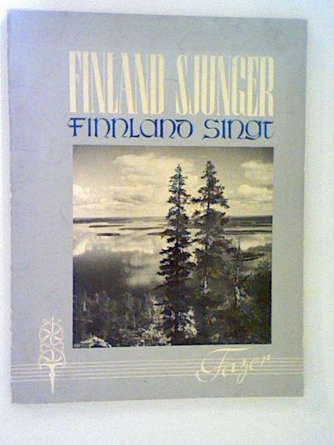 Finland sjunger - Finnland Singt - Finnland in Ton und Bild. Texte in finnisch und deutsch, mit Noten
