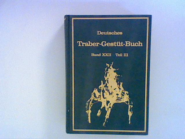 Unbekannt: Deutsches Traber-Gestütbuch Band XXII in drei Teilen - Dritter Teil Bd. XXII
