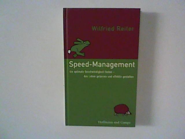Reiter, Wilfried: Speed-Management : die optimale Geschwindigkeit finden ; das Leben gelassen und effektiv gestalten. 1. Aufl.