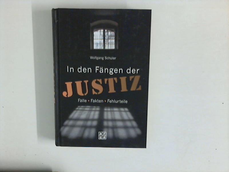 Schüler, Wolfgang: In den Fängen der Justiz : Fälle, Fakten, Fehlurteile. Ungekürzte Lizenzausgabe