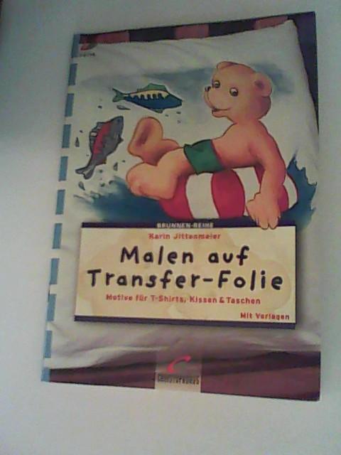 Jittenmeier, Karin: Malen auf Transfer-Folie
