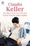 Der blau-weiss-rote Himmel. Selbst wunder sind möglich : zwei freche Frauenromane. Taschenbuchausg.