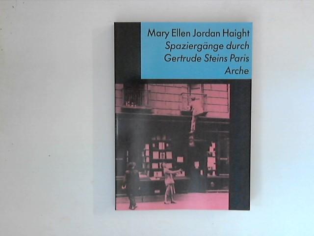 Spaziergänge durch Gertrude Steins Paris. - Haight, Mary Ellen Jordan