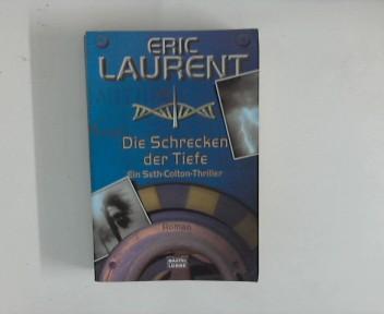 Die Schrecken der Tiefe : Thriller , [ein Seth-Colton-Thriller]. Aus dem Franz. von Karin Meddekis, Bastei-Lübbe-Taschenbuch Dt. Erstveröff., 1. Aufl.