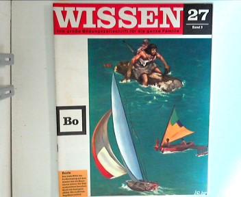Wissen 27 - Die große Bildungszeitschrift für die ganze Familie : Boote ; Band 3 ;