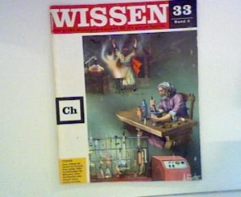 Wissen 33 - Die große Bildungszeitschrift für die ganze Familie : Chemie ; Band 3