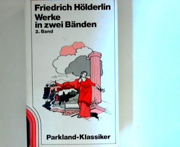 Hölderlin, Friedrich: Werke in zwei Bänden, Band 2 2. Band