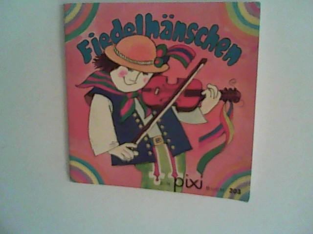 Fiedelhänschen : Kinderreime - Ein Pixi-Buch 203 - Einzeltitel aus PIXI-Serie 25