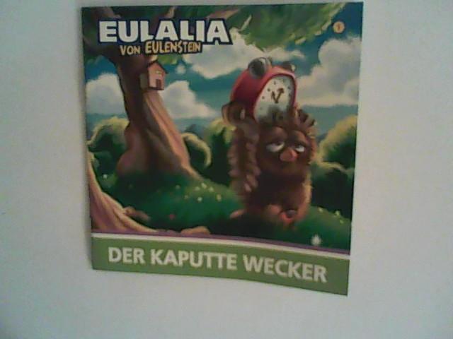 Eulalia von Eulenstein - Der kaputte Wecker