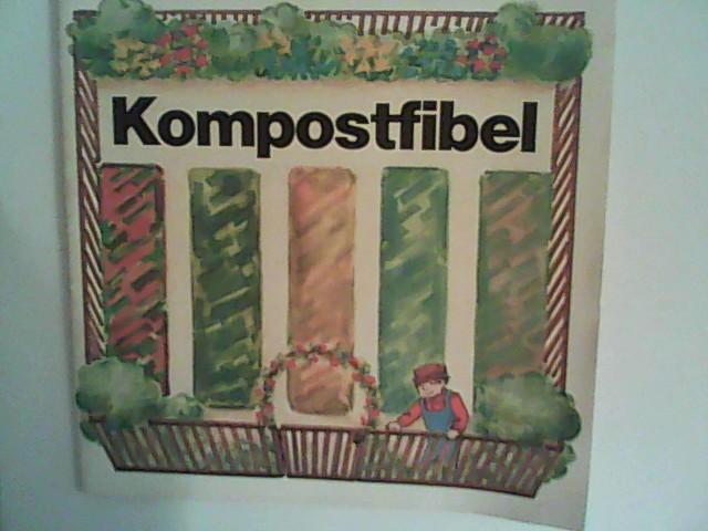 Kompostfibel. [Hrsg.: Aktionszentrum Umweltschutz Berlin]