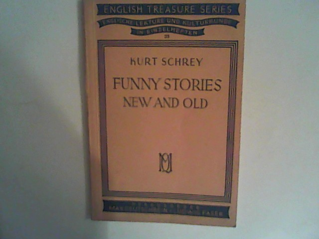 Schrey, Kurt: Funny Stories new and old.