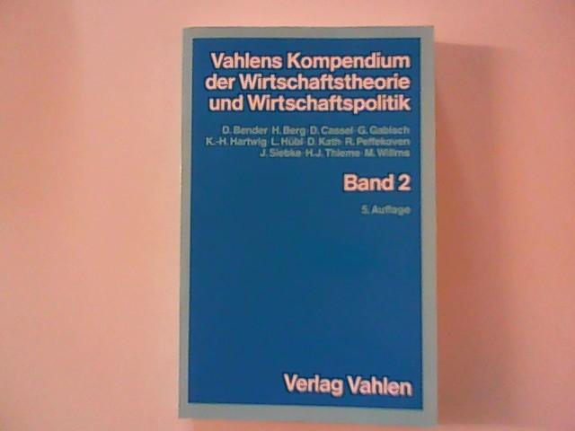 Vahlens Kompendium der Wirtschaftstheorie und Wirtschaftspolitik. Band 2.
