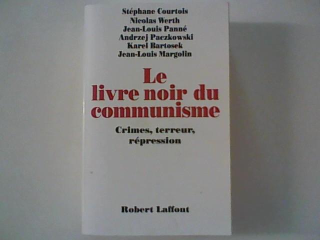Courtois, Stéphane, Nicolas Werth Jean- Louis Panné u. a.: Le livre noir du communisme