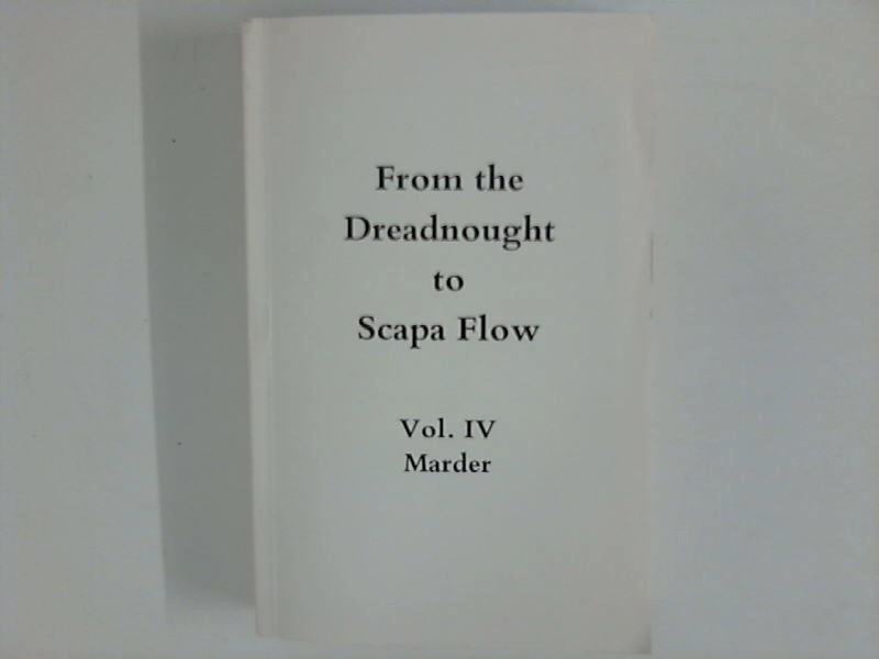 From the Dreadnought to Scapa Flow: Vol IV
