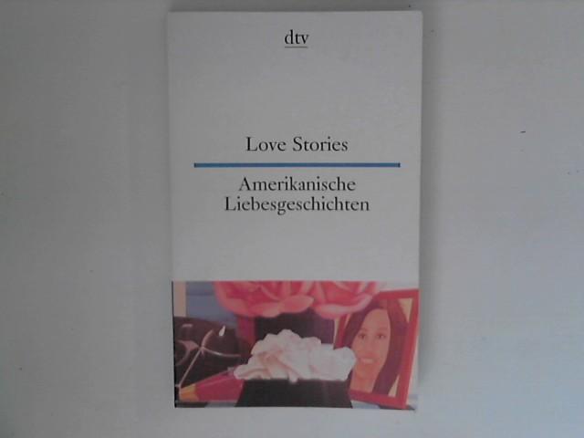 Schumacher, Theo Hrsg.: Love Stories = Amerikanische Liebesgeschichten. 11. Aufl.