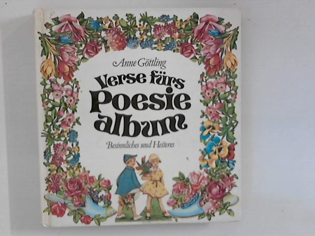 Göttling, Anne: Verse fürs Poesiealbum - Besinnliches und Heiteres